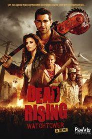 Dead Rising: Watchtower – O Filme